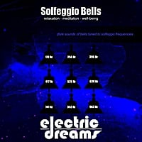 Electric Dreams | Solfeggio Bells