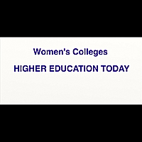 Steven Roy Goodman | Higher Education Today (Women's Colleges)