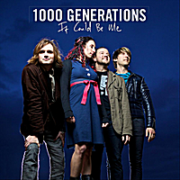1000 Generations | It Could Be Me