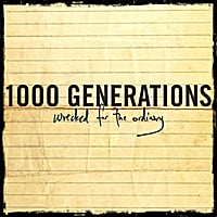 1000 Generations | Wrecked For the Ordinary