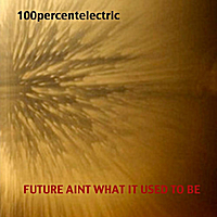 100percentelectric | Future Ain't What It Used to Be