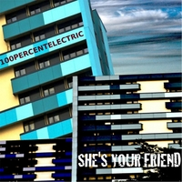 100percentelectric | She's Your Freind