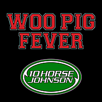 10 Horse Johnson | Woo Pig Fever