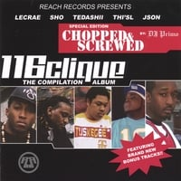 116 Clique | The Compilation Album Chopped and Screwed