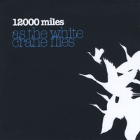 12000 Miles | As the White Crane Flies