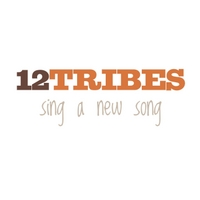 12 Tribes | Sing a New Song