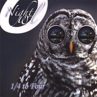 1/4 to Four | Night Owl