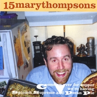 15marythompsons/brian mendes | Come On Over For Supper We're Having Spinach Supreme and Pecan Pie