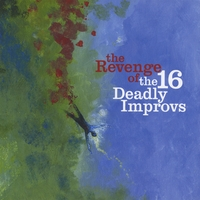 The 16 Deadly Improvs | The Revenge of The 16 Deadly Improvs