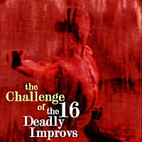 The 16 Deadly Improvs | The Challenge of the 16 Deadly Improvs