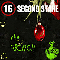 16 Second Stare | The Grinch