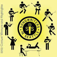 Various Artists | Songwriters in Seattle 2012: Contest Winners and Highlights