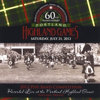 Various Artists | 2012 Portland Highland Games Pipe Band Competition
