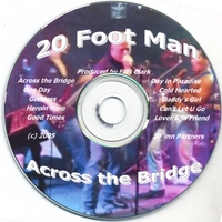 20 Foot Man | Across The Bridge - First Cuts