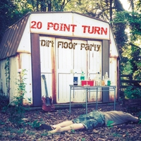 20 Point Turn | Dirt Floor Party