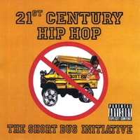 21st Century Hip Hop | The Short Bus Initiative