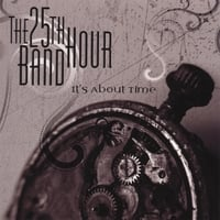 The 25th Hour Band | It's About Time