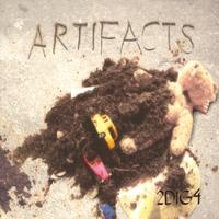 2Dig4 | Artifacts