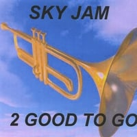 2 Good to Go | Sky Jam
