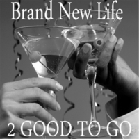 2 Good to Go | Brand New Life