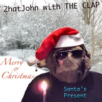 2hatjohn With the Clap | Santa's Present