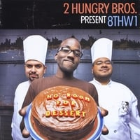 2 Hungry Bros & 8thw1 | No Room for Dessert