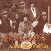 2nd South Carolina String Band | Southern Soldier