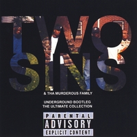 Two Sins & Tha Murderous Family | Underground Bootleg the Ultimate Collection