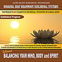 Binaural Beat Brainwave Subliminal Systems | Balancing Your Mind, Body and Spirit