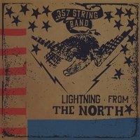 .357 String Band | Lightning From The North