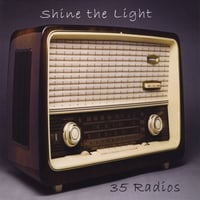 35 Radios | Shine the Light