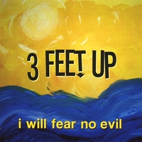 3 Feet Up | I Will Fear No Evil