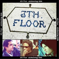 3th Floor | Sickening Tide