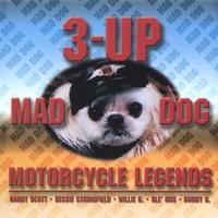 3-up | Mad Dog/Motorcycle Legends