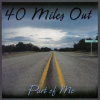 40 Miles Out | Part of Me