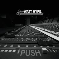40 Watt Hype | Push