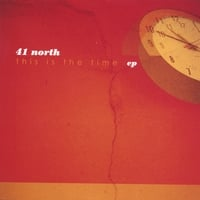 41 North | This is the Time EP