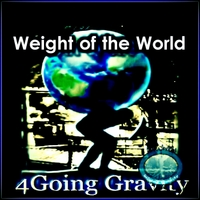 4going Gravity | Weight of the World