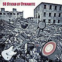 50 Sticks of Dynamite | 50 Sticks of Dynamite