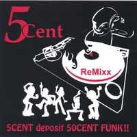 5CENT | 5CENT deposit 50CENT FUNK!! - ReMixx ***** Magic MANGOSTEEN