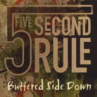 5 Second Rule | Buttered Side Down