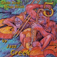 Kevin Stout & Brian Booth 5 | Up Jazz Creek