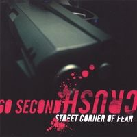 60 Second Crush | Street Corner of Fear