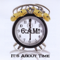 6:AM! | It's About Time