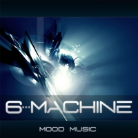 6 Machine | Mood Music