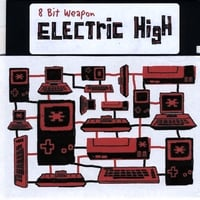 8 Bit Weapon | Electric High Ep