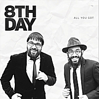 8th Day | All You Got