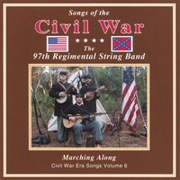 "97th Regimental String Band | Songs of the Civil War ""MARCHING ALONG"" VolumeVI"