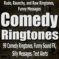 99 Comedy Ringtones, Funny Sound FX &  Silly Messages | Rude, Raunchy, and Raw Ringtones, Funny Messages