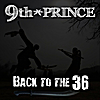 9th Prince : Back to the 36